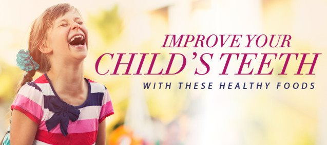 "A banner with a child laughing and the words ""Improve Your Child's Teeth With These Healthy Foods"""