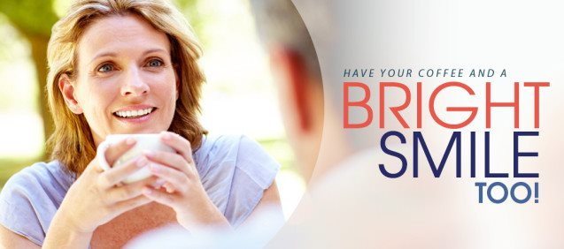 "A banner of a woman holding her coffee cup with text that reads ""Have Your Coffee and a Bright Smile too"""